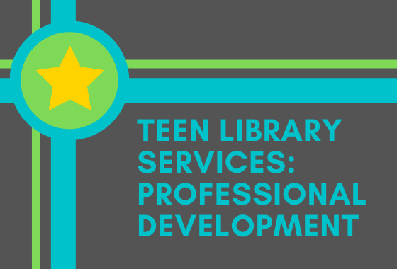 Teen Library Services: Professional Development